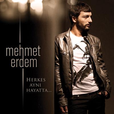 Mehmet Erdem Herkes Aynı Hayatta Hakim Bey 2012 Yeni Albümü